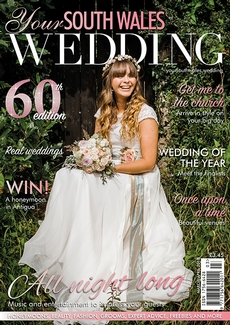 Issue 60 of Your South Wales Wedding magazine