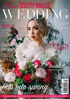 Your South Wales Wedding magazine, Issue 72