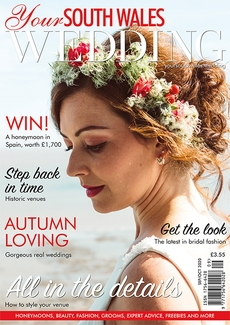 Issue 75 of Your South Wales Wedding magazine