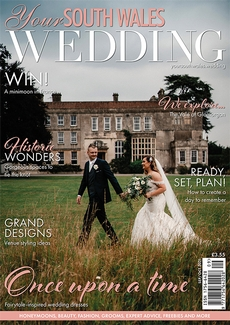 Issue 81 of Your South Wales Wedding magazine
